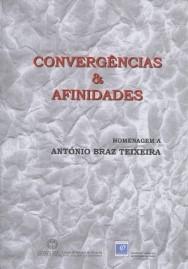 Convergências & Afinidades: Homenagem a António Braz Teixeira